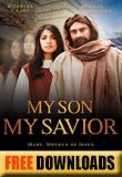 My Son, My Savior…