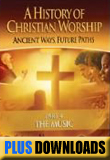 History of Christian Worship, Pt. 4, A