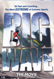 BIG WAVE: The Movie